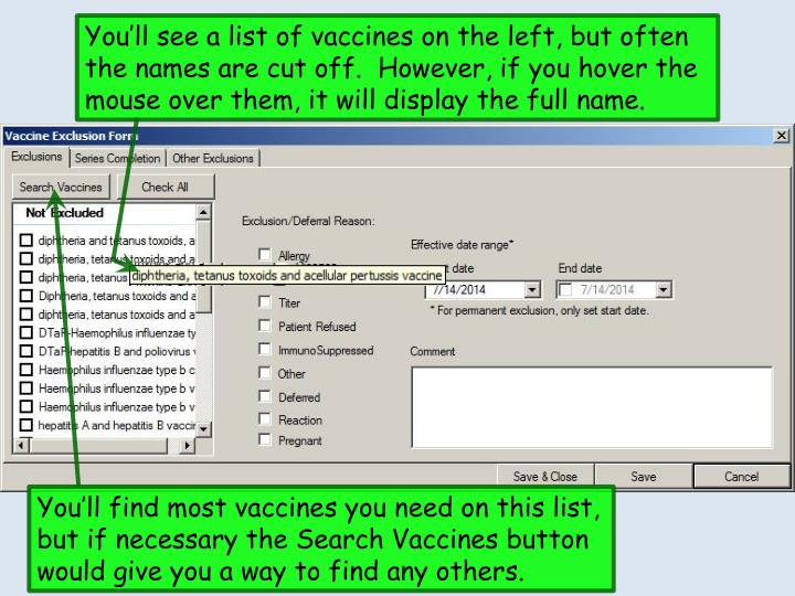 You'll see a list of vaccines on the left, but often the names are cut off.  However, if you hover the mouse over them, it will display the full name.