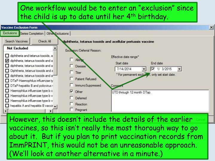 "One workflow would be to enter an ""exclusion"" since the child is up to date until her 4"