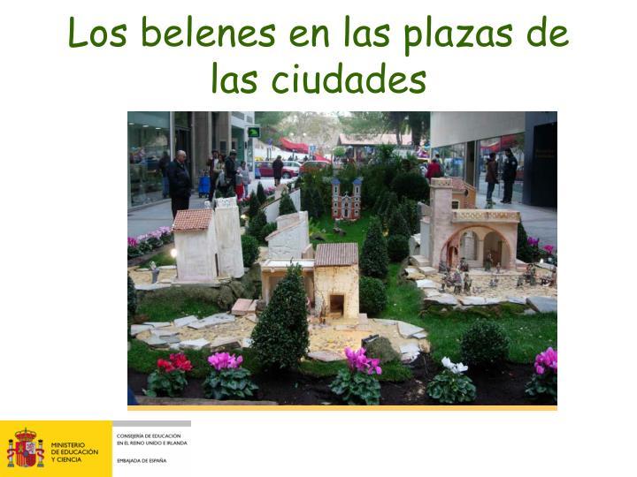 Los belenes en las plazas de las ciudades