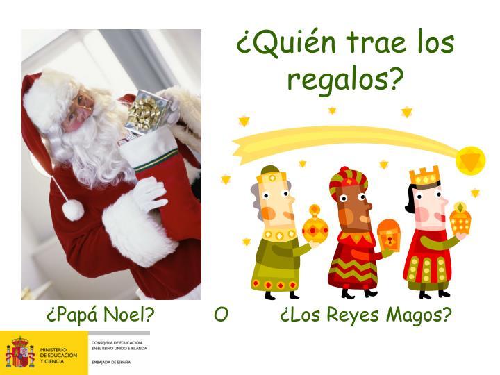 ¿Quién trae los regalos?