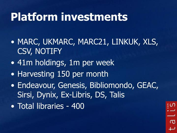 Platform investments
