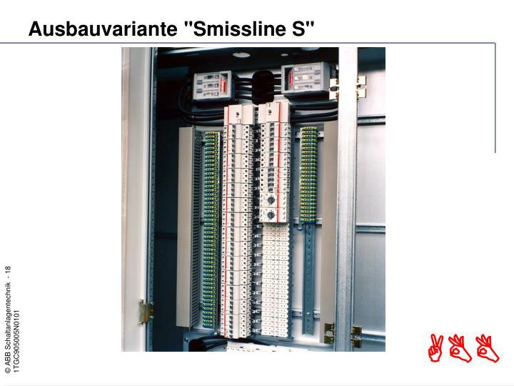 "Ausbauvariante ""Smissline S"""