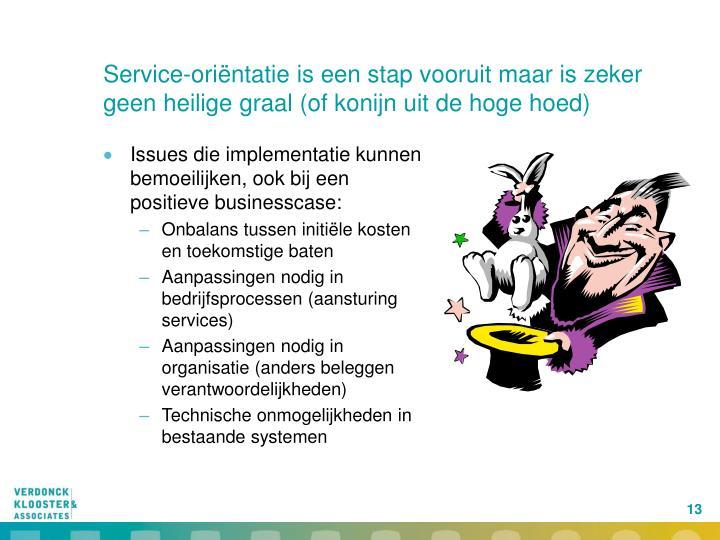Service-oriëntatie is een stap vooruit maar is zeker geen heilige graal (of konijn uit de hoge hoed)