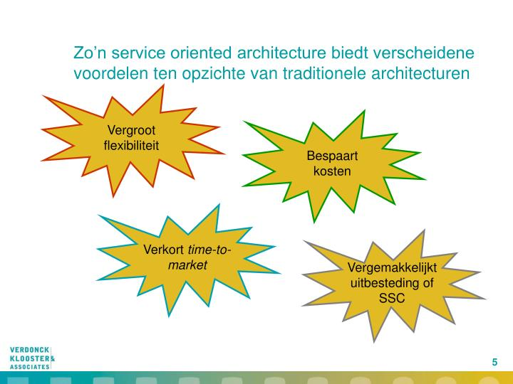 Zo'n service oriented architecture biedt verscheidene voordelen ten opzichte van traditionele architecturen