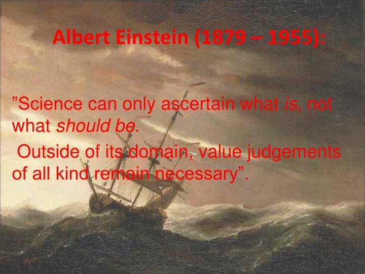 Albert Einstein (1879 – 1955):
