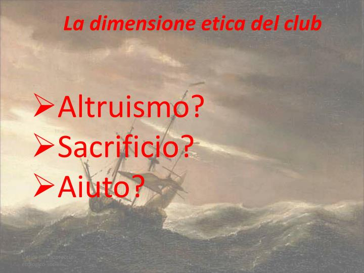 La dimensione etica del club