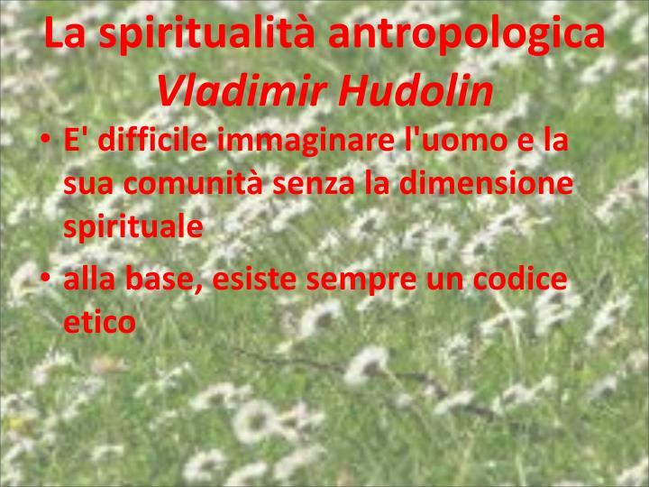 La spiritualità antropologica