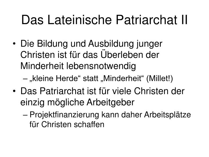 Das Lateinische Patriarchat II