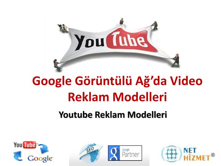 Google g r nt l a da video reklam modelleri