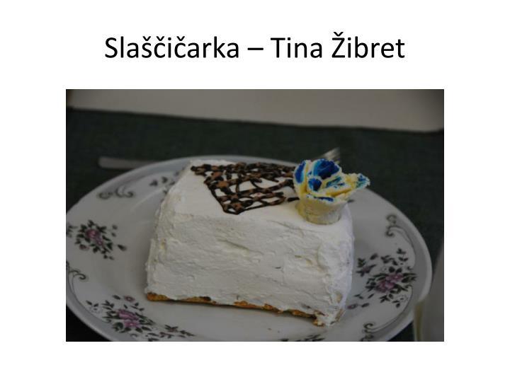 Slaščičarka – Tina Žibret