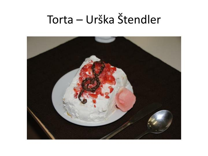 Torta – Urška Štendler