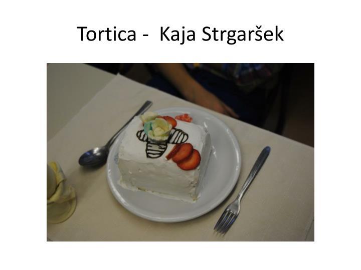 Tortica -  Kaja Strgaršek