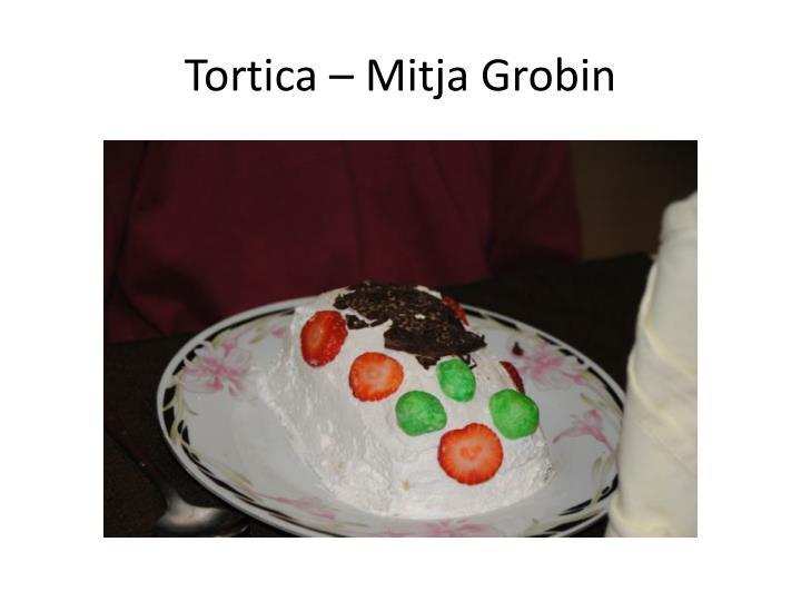 Tortica – Mitja Grobin