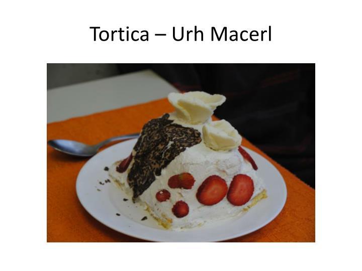 Tortica – Urh Macerl