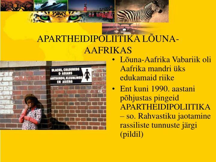 APARTHEIDIPOLIITIKA LÕUNA-AAFRIKAS