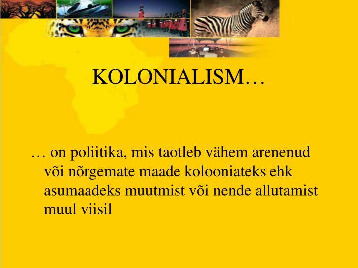 KOLONIALISM…