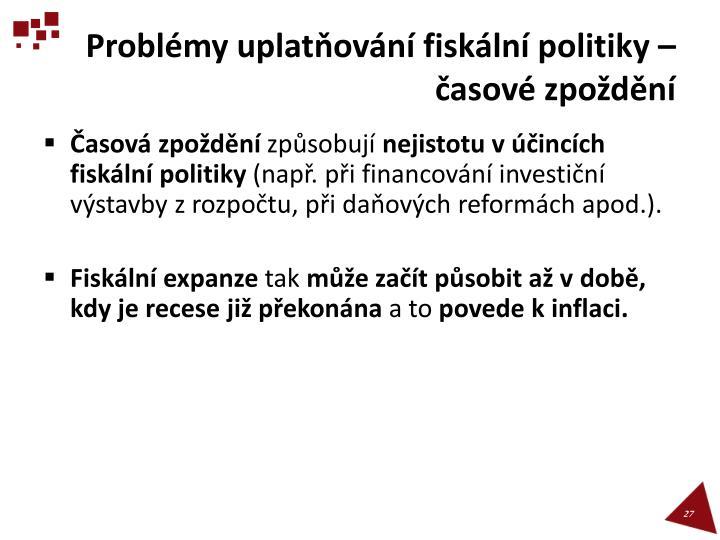 Problémy uplatňování fiskální politiky – časové zpoždění
