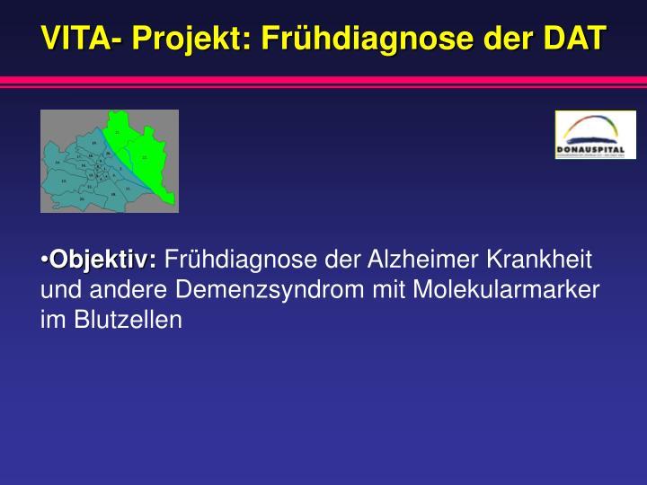 VITA- Projekt: Frühdiagnose der DAT