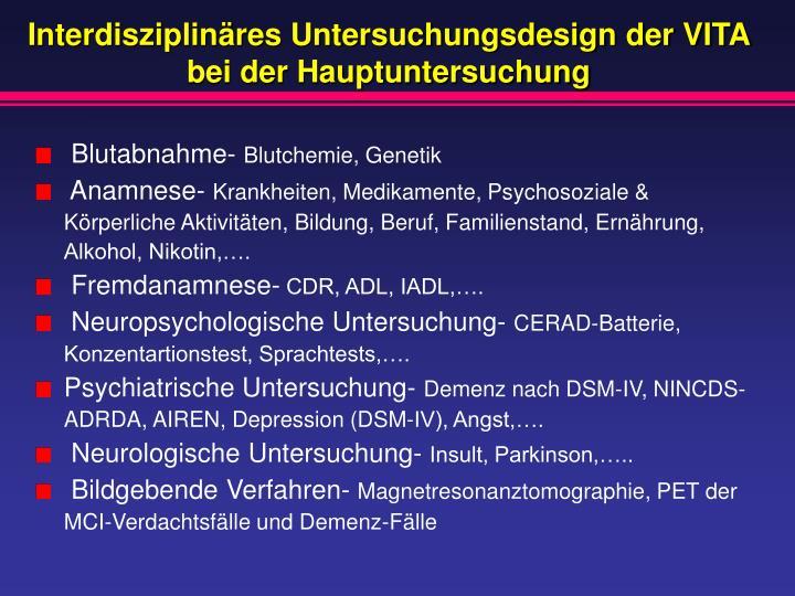 Interdisziplinäres Untersuchungsdesign der VITA bei der Hauptuntersuchung