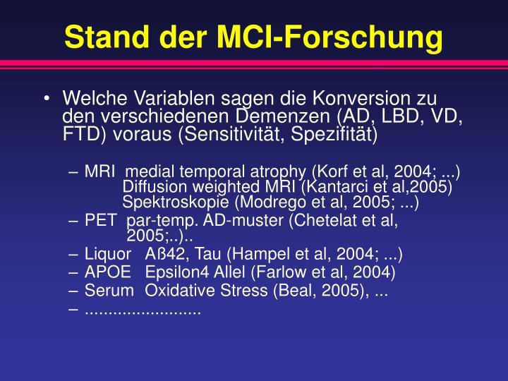 Stand der MCI-Forschung