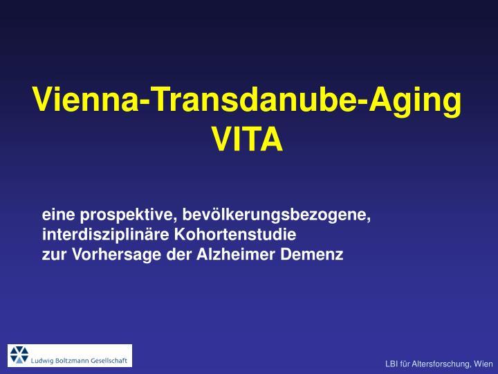 Vienna-Transdanube-Aging VITA