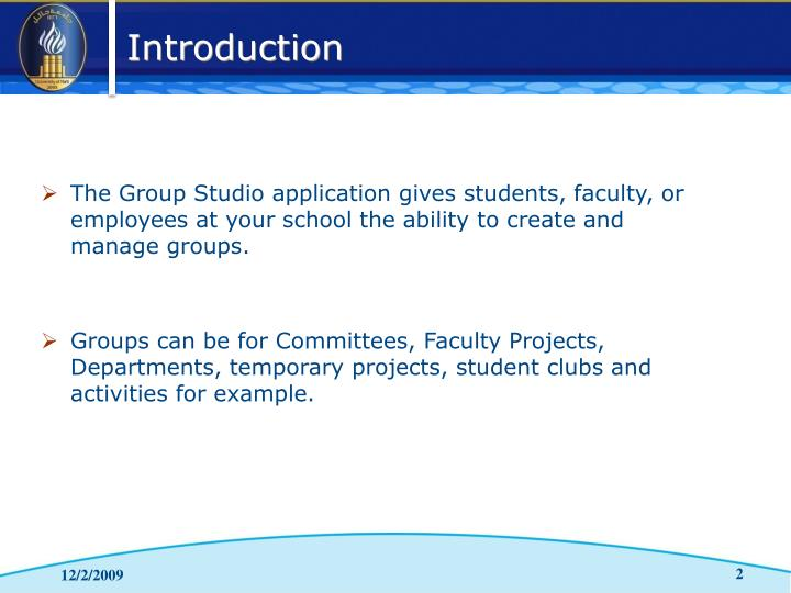 The Group Studio application gives students, faculty, or employees at your school the ability to create and manage groups.
