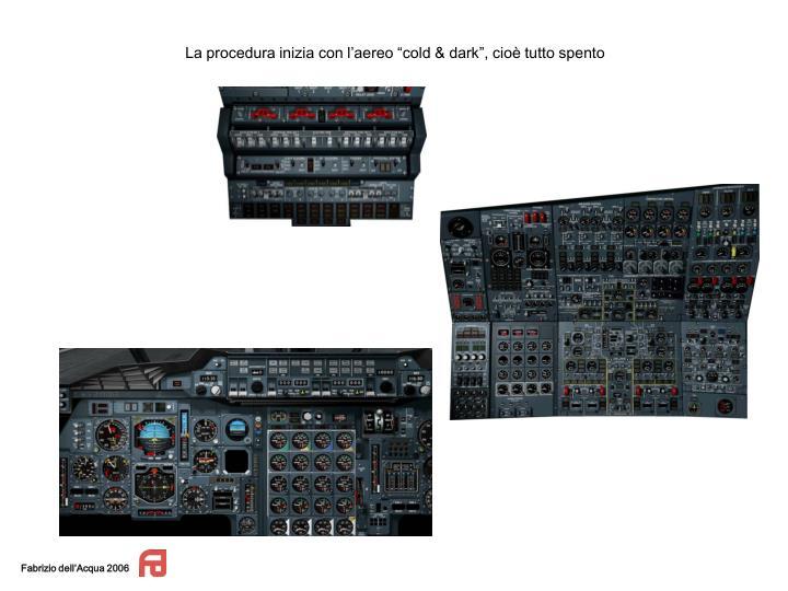 """La procedura inizia con l'aereo """"cold & dark"""", cioè tutto spento"""