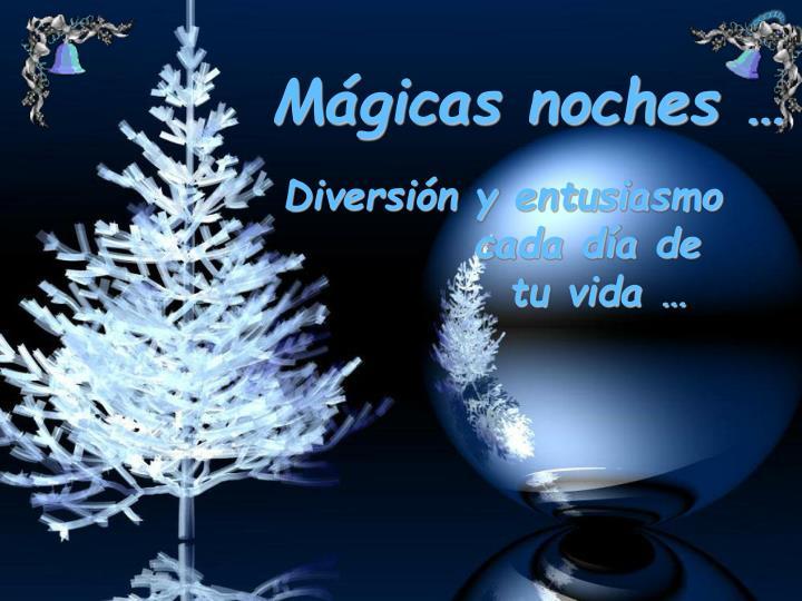 Mágicas noches …