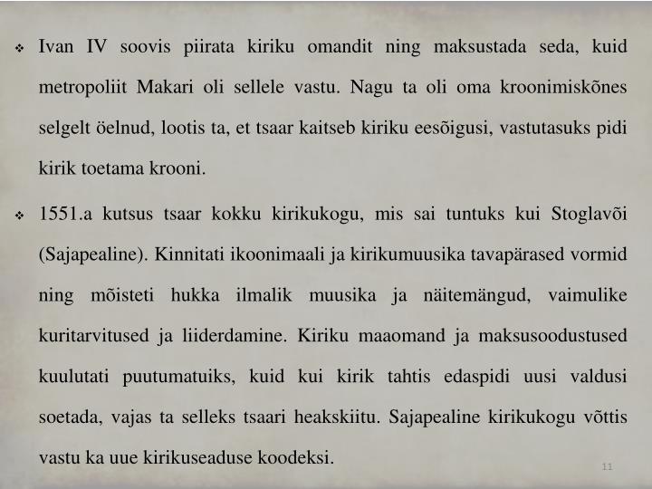 Ivan IV soovis piirata kiriku omandit ning maksustada seda, kuid metropoliit
