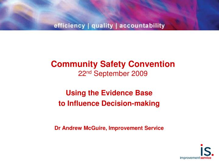 Community safety convention 22 nd september 2009