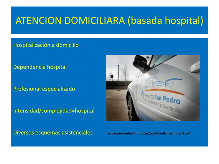 ATENCION DOMICILIARA (basada hospital)