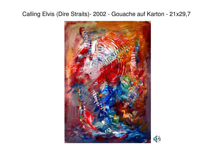 Calling Elvis (Dire Straits)- 2002 - Gouache auf Karton - 21x29,7