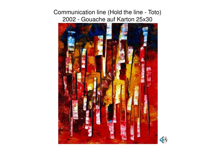 Communication line (Hold the line - Toto)