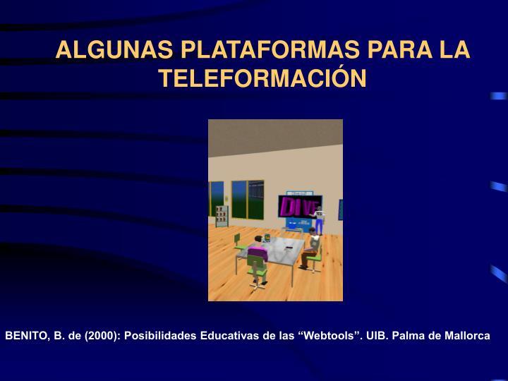 ALGUNAS PLATAFORMAS PARA LA TELEFORMACIÓN