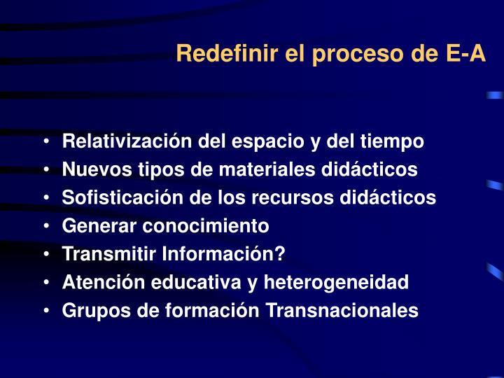 Redefinir el proceso de E-A
