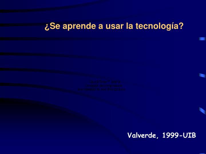 ¿Se aprende a usar la tecnología?