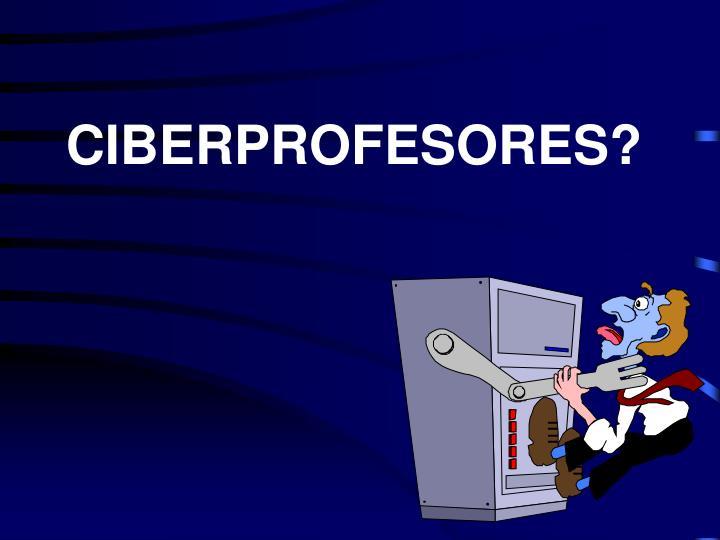 CIBERPROFESORES?