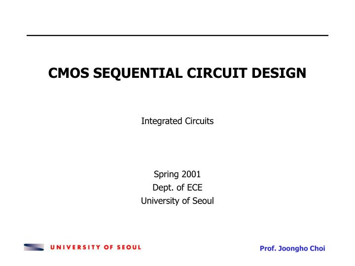 CMOS SEQUENTIAL CIRCUIT DESIGN