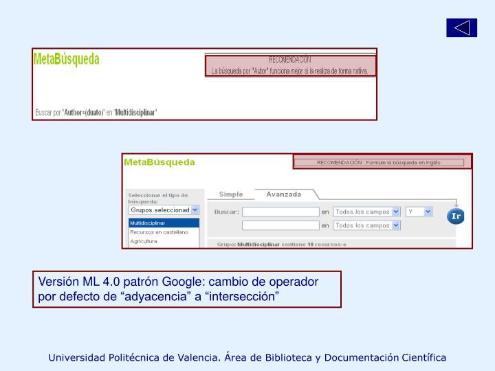 """Versión ML 4.0 patrón Google: cambio de operador por defecto de """"adyacencia"""" a """"intersección"""""""