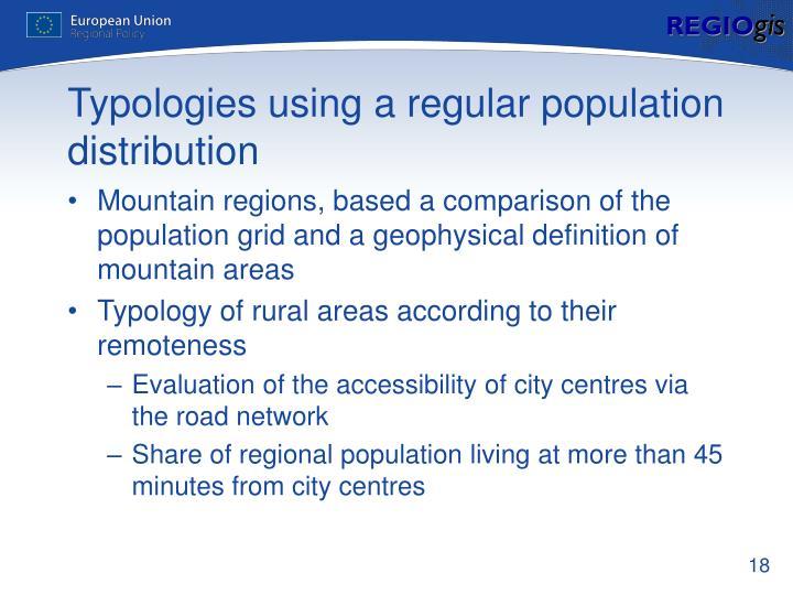 Typologies using a regular population distribution