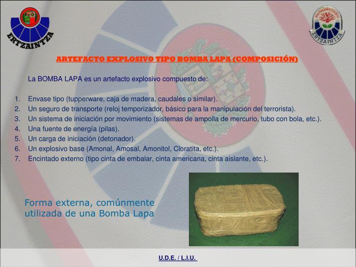 ARTEFACTO EXPLOSIVO TIPO BOMBA LAPA (COMPOSICIÓN)