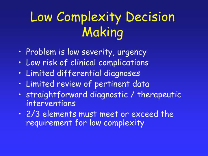 Low Complexity Decision Making