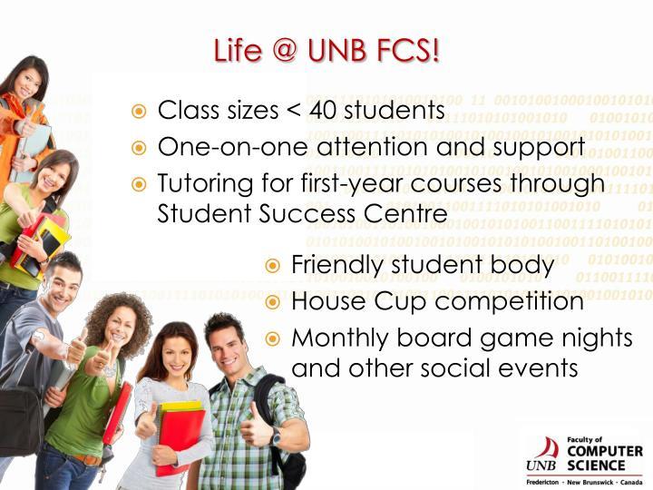 Life @ UNB FCS!