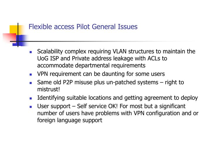 Flexible access Pilot General Issues