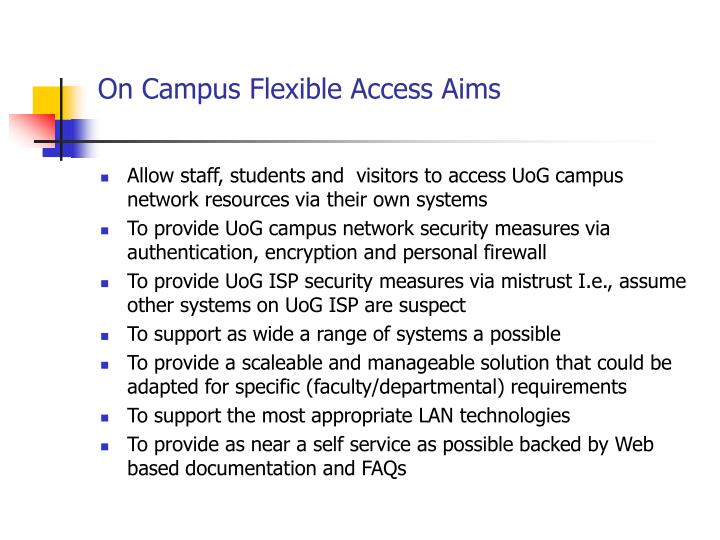 On campus flexible access aims