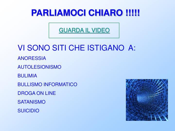 PARLIAMOCI CHIARO !!!!!