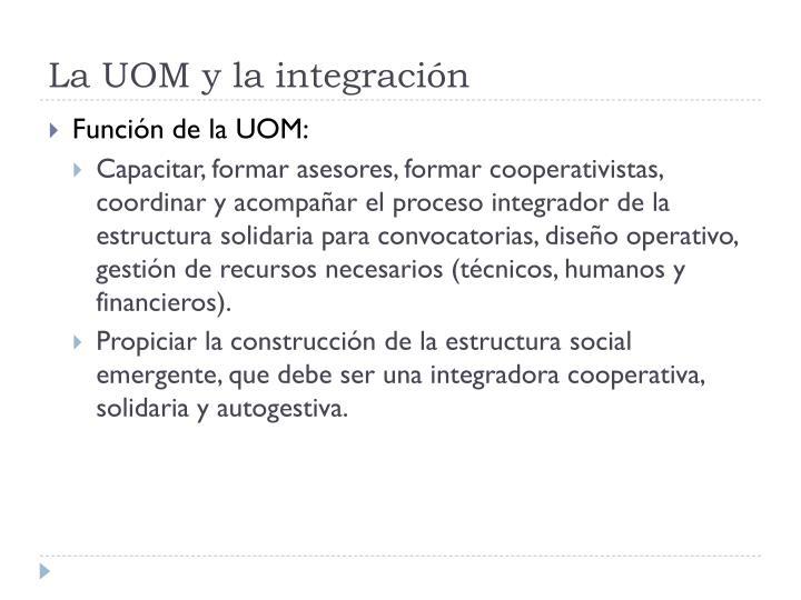 La UOM y la integración