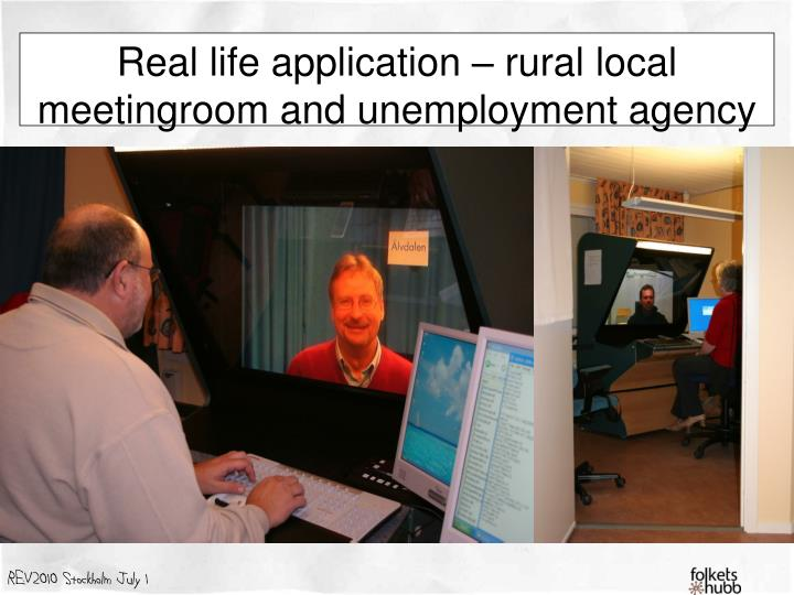 Real life application – rural local meetingroom and unemployment agency