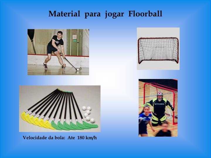 Material  para  jogar  Floorball
