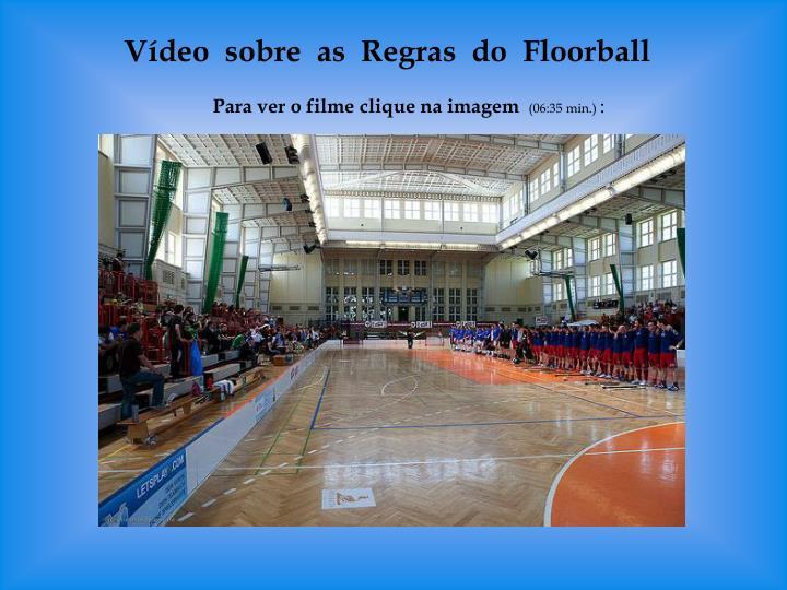 Vídeo  sobre  as  Regras  do  Floorball